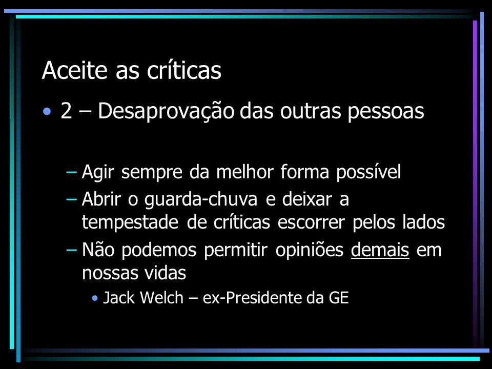 Aceite as críticas 2 – Desaprovação das outras pessoas