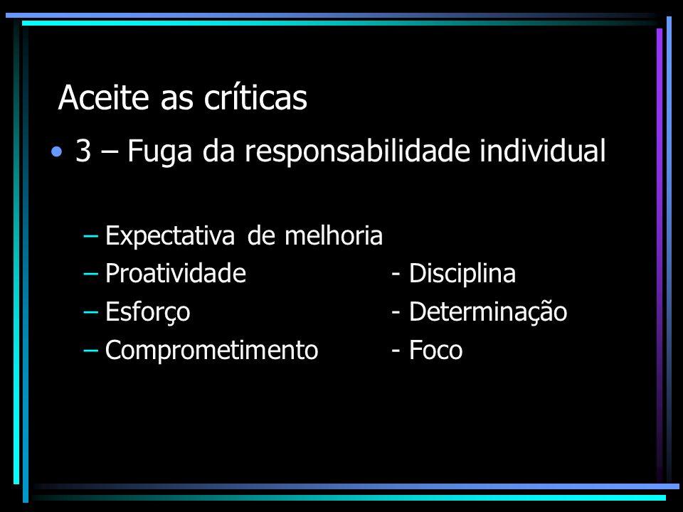 Aceite as críticas 3 – Fuga da responsabilidade individual