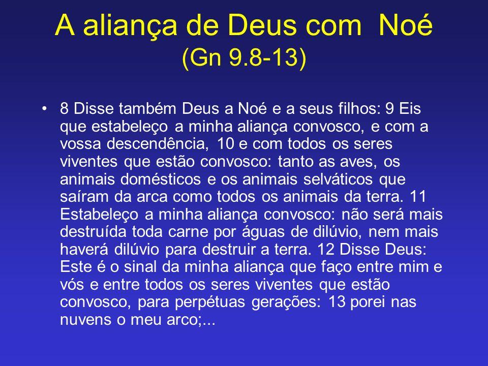 A aliança de Deus com Noé (Gn 9.8-13)