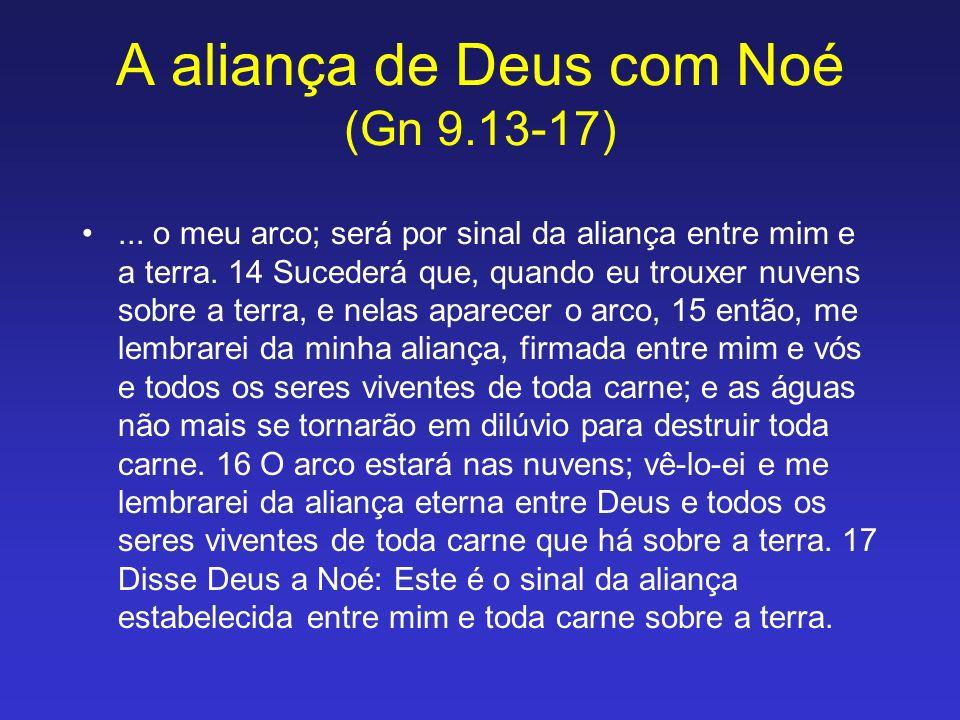 A aliança de Deus com Noé (Gn 9.13-17)