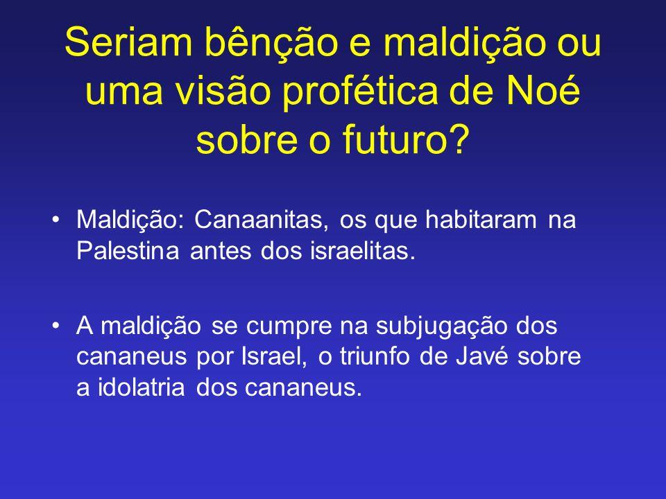 Seriam bênção e maldição ou uma visão profética de Noé sobre o futuro
