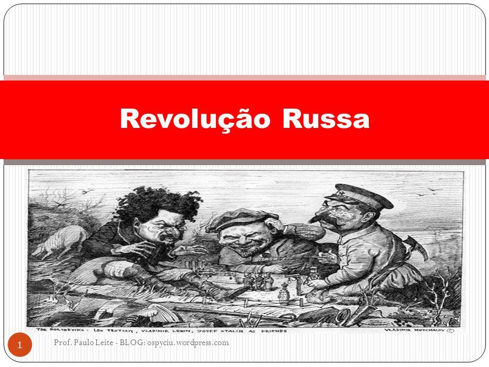 Revolução Russa Prof. Paulo Leite - BLOG: ospyciu.wordpress.com