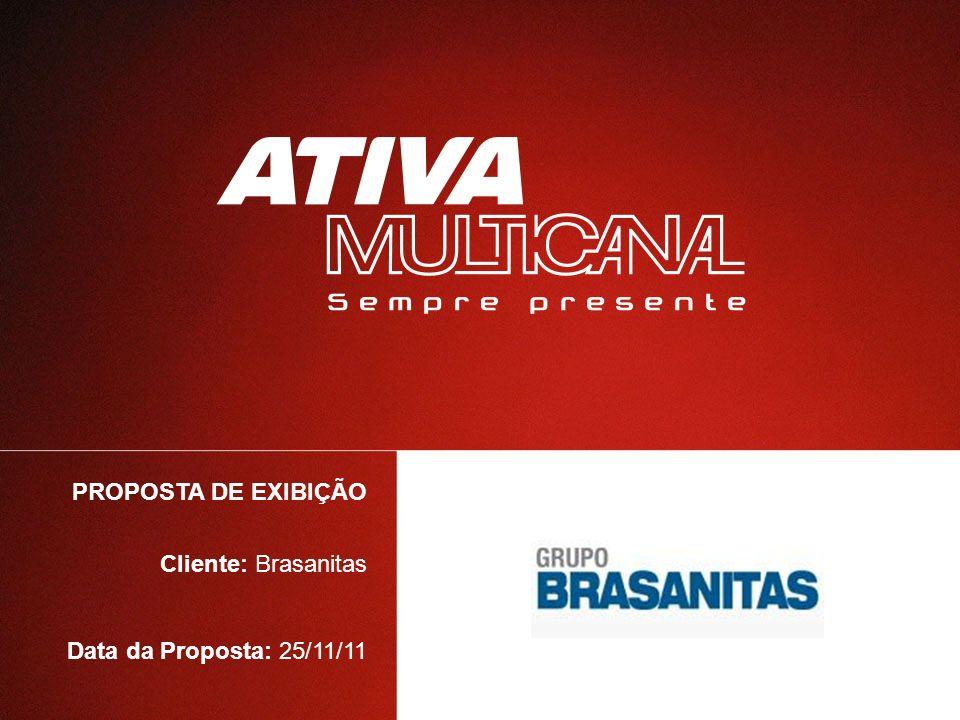 PROPOSTA DE EXIBIÇÃO Cliente: Brasanitas Data da Proposta: 25/11/11