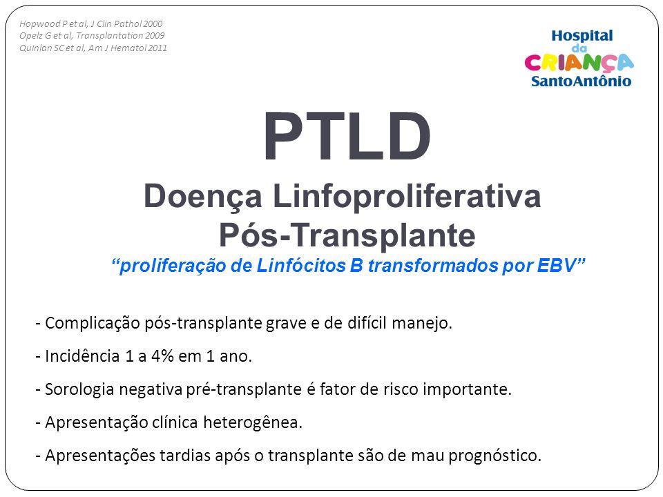 PTLD Doença Linfoproliferativa Pós-Transplante