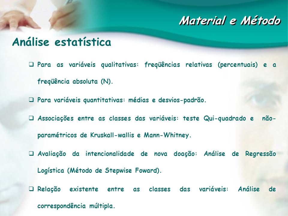 Material e Método Análise estatística