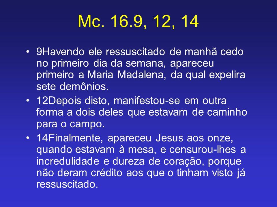Mc. 16.9, 12, 14