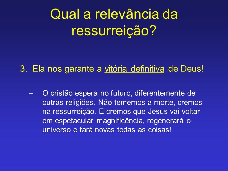 Qual a relevância da ressurreição