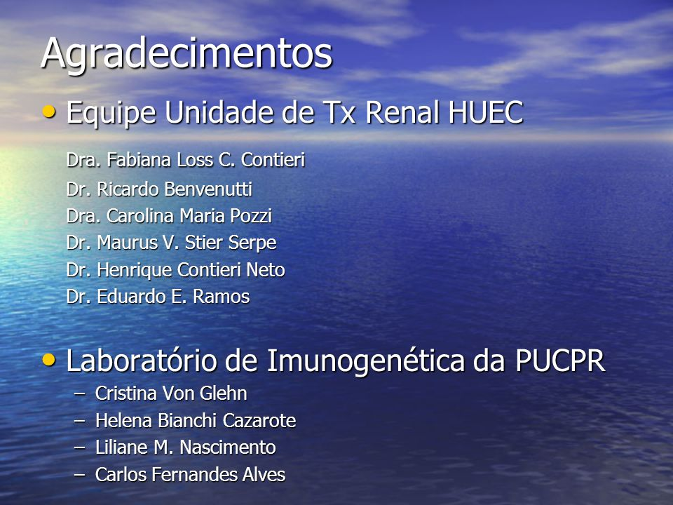 Agradecimentos Equipe Unidade de Tx Renal HUEC