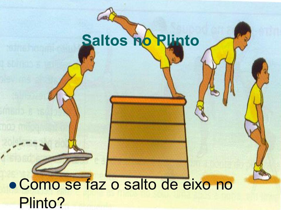 Saltos no Plinto Como se faz o salto de eixo no Plinto