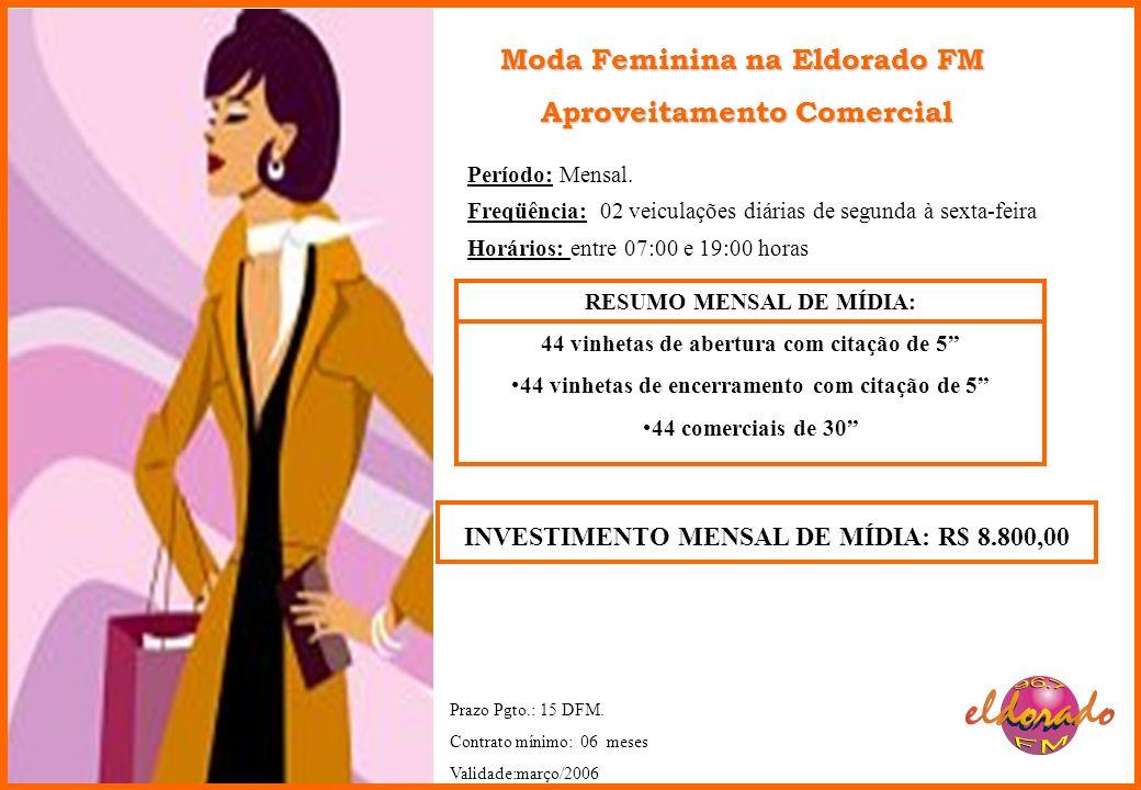 Moda Feminina na Eldorado FM Aproveitamento Comercial