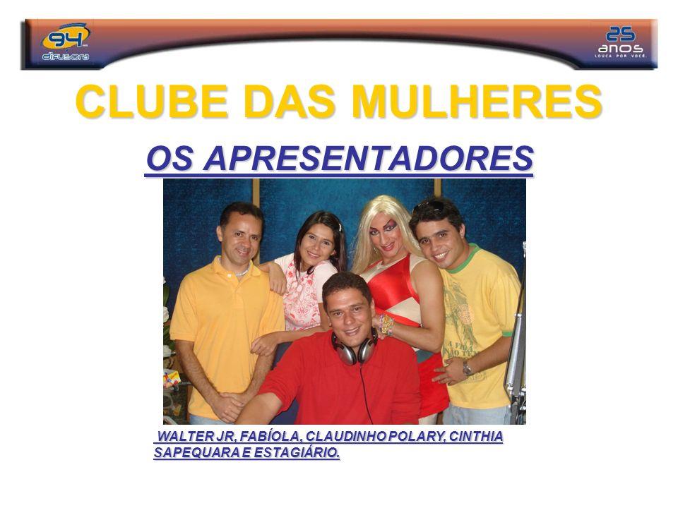 CLUBE DAS MULHERES OS APRESENTADORES
