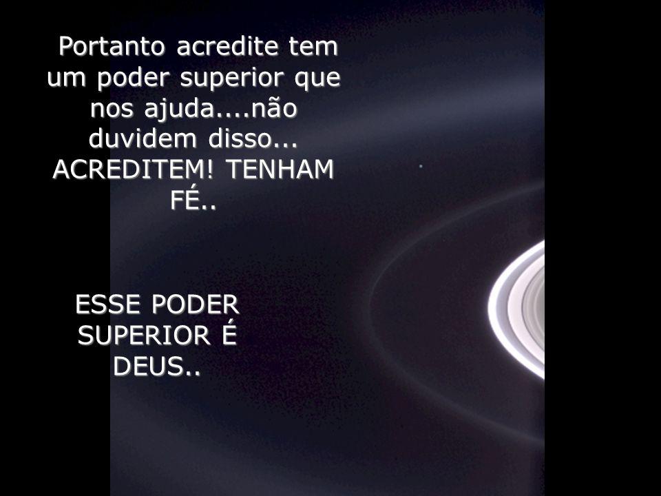 ESSE PODER SUPERIOR É DEUS..