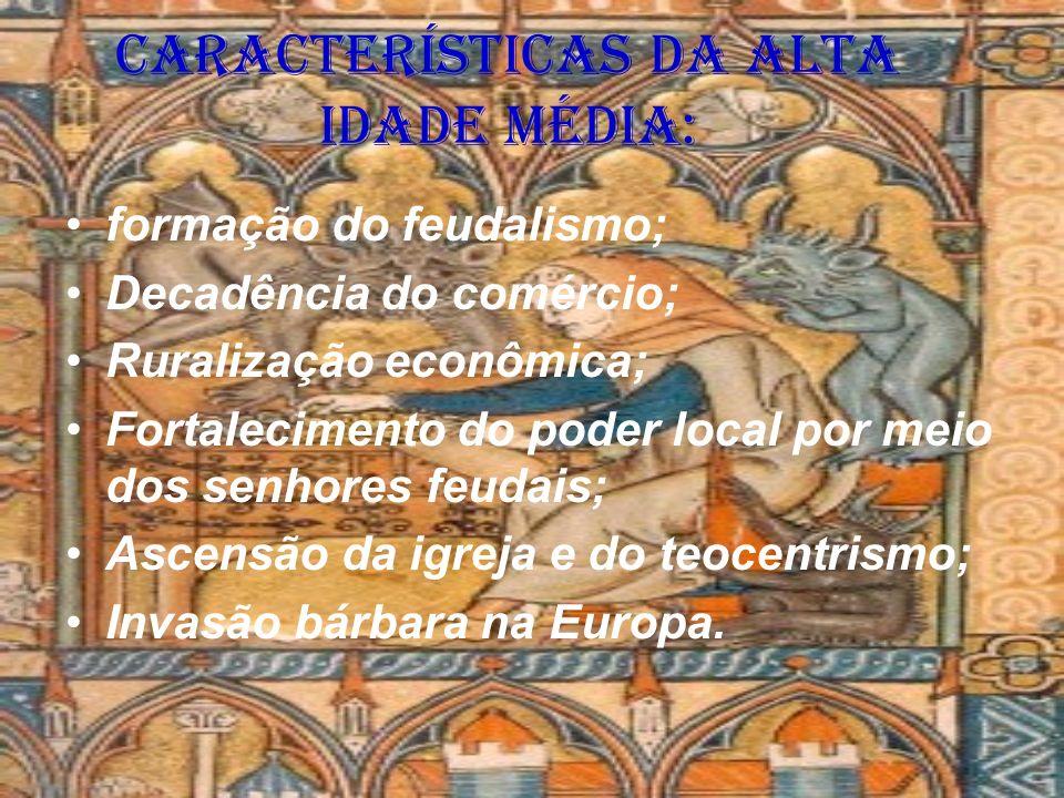 Características da Alta Idade Média: