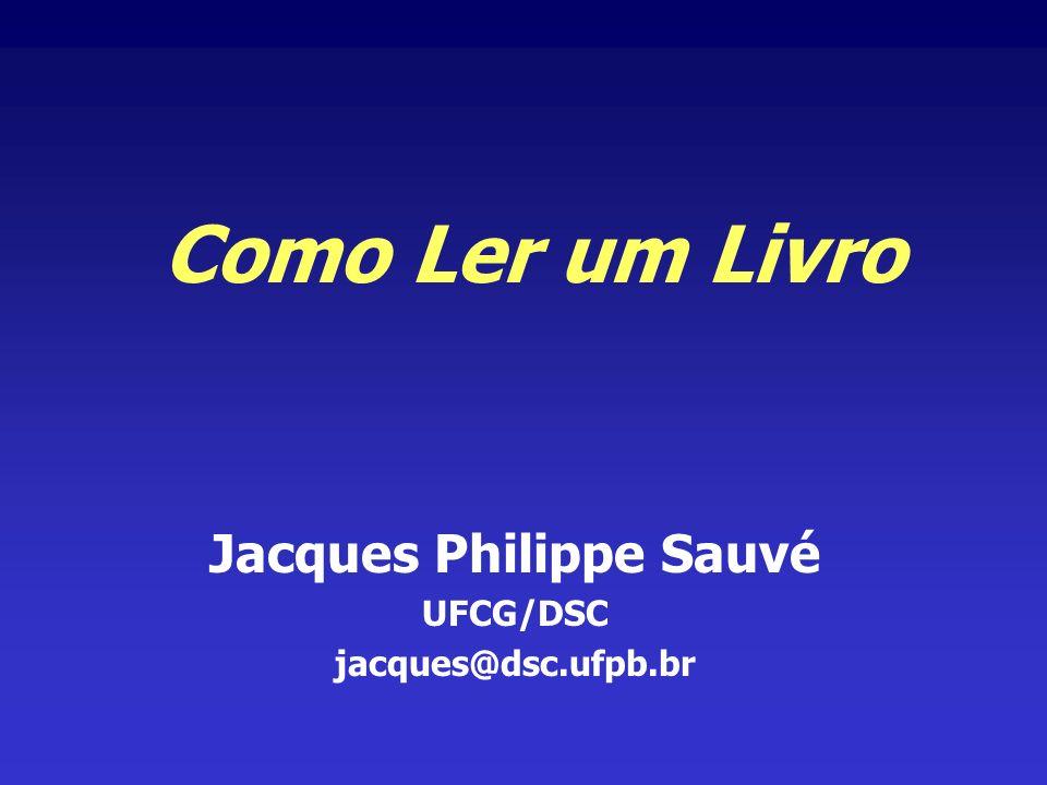 Jacques Philippe Sauvé UFCG/DSC jacques@dsc.ufpb.br
