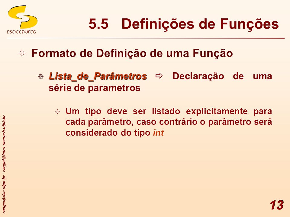 5.5 Definições de Funções Formato de Definição de uma Função
