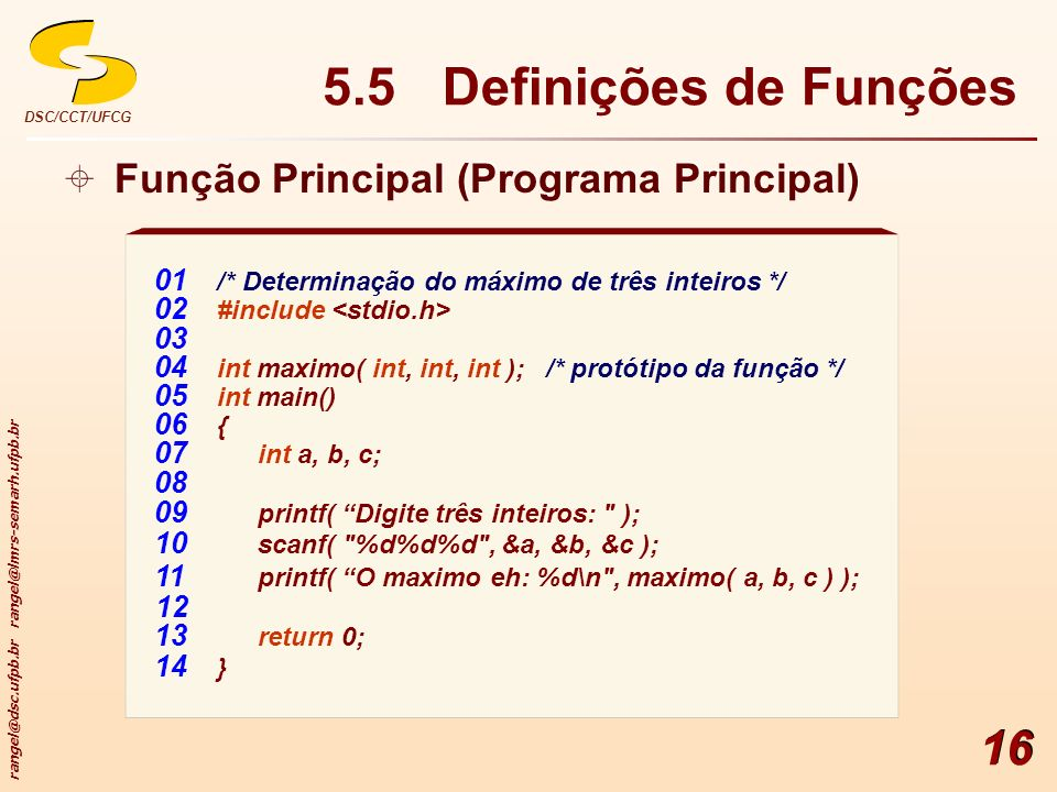 5.5 Definições de Funções Função Principal (Programa Principal)