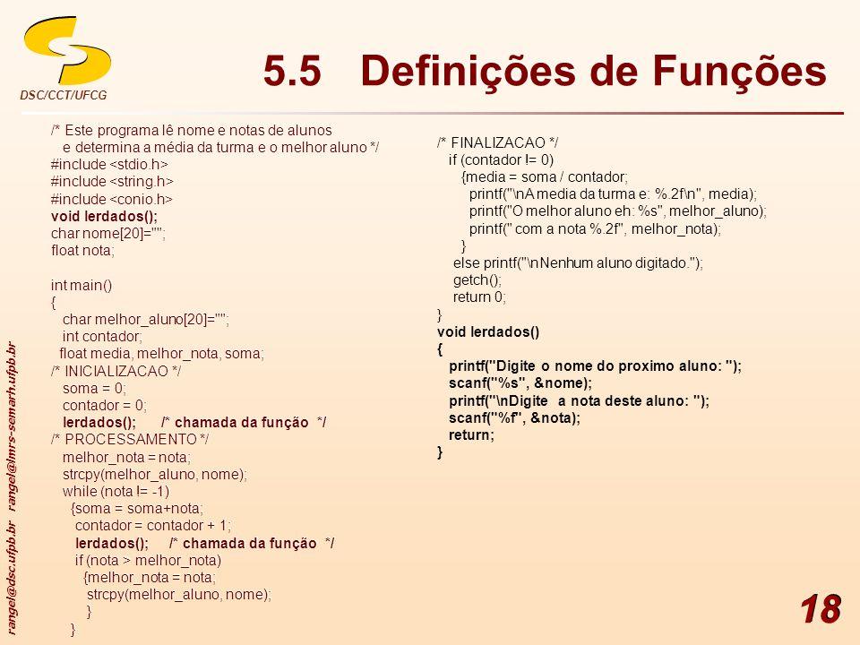 5.5 Definições de Funções /* Este programa lê nome e notas de alunos