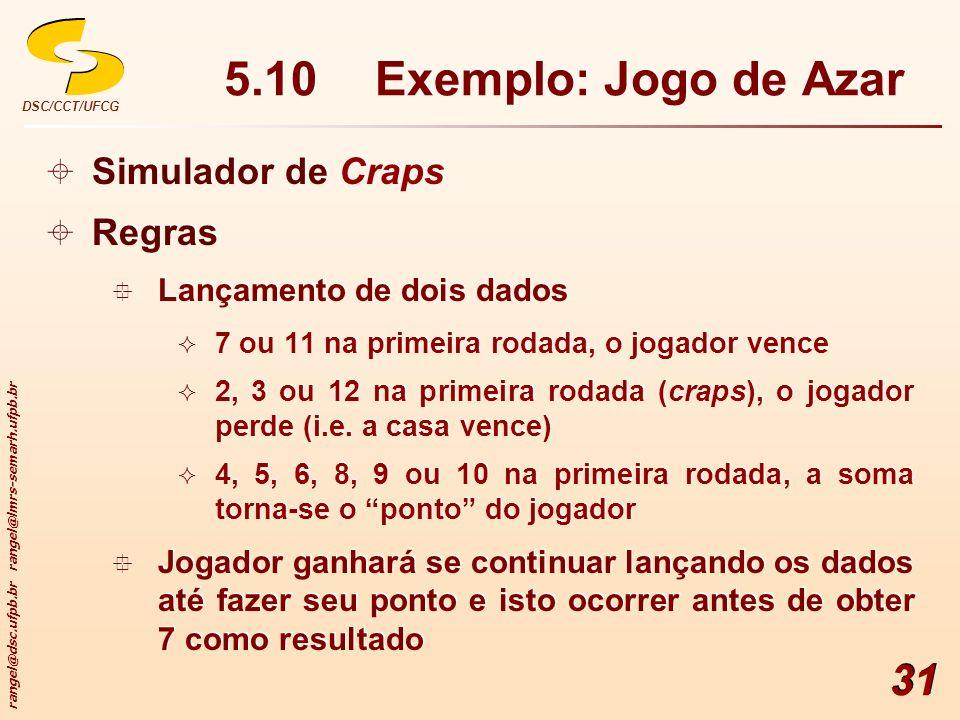 5.10 Exemplo: Jogo de Azar Simulador de Craps Regras