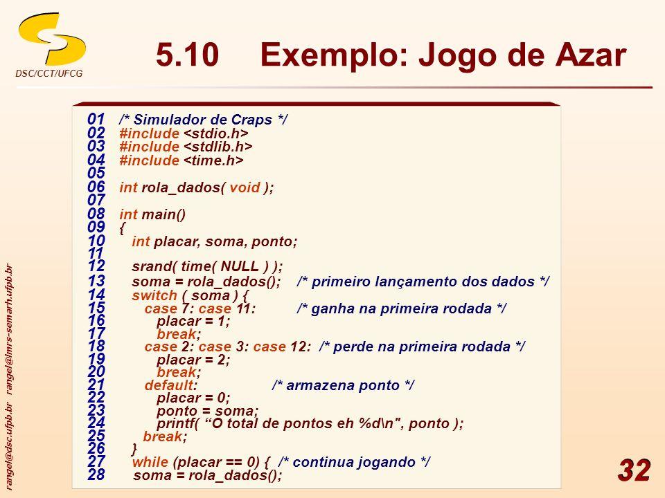 5.10 Exemplo: Jogo de Azar 01 /* Simulador de Craps */