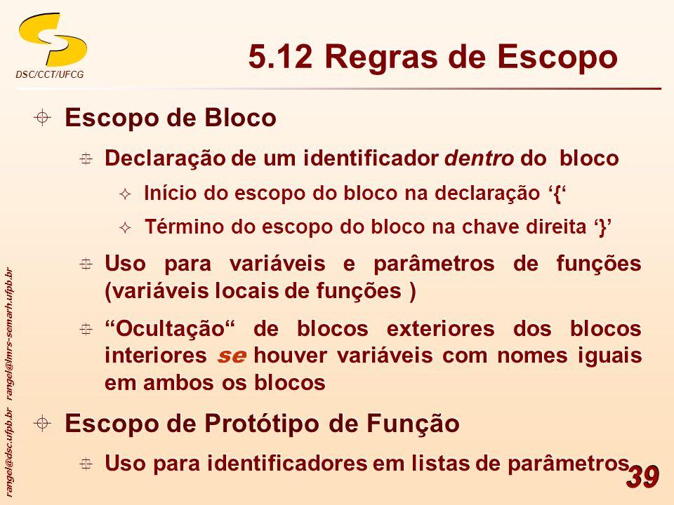5.12 Regras de Escopo Escopo de Bloco Escopo de Protótipo de Função