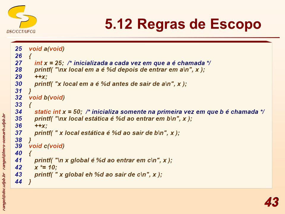 5.12 Regras de Escopo 25 void a(void) 26 {