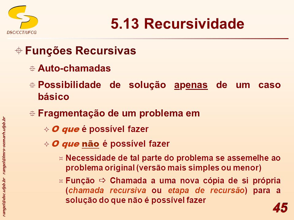 5.13 Recursividade Funções Recursivas Auto-chamadas