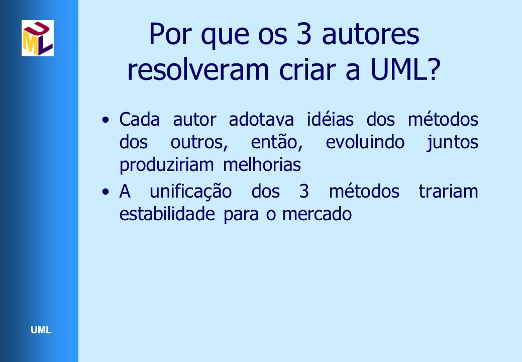 Por que os 3 autores resolveram criar a UML