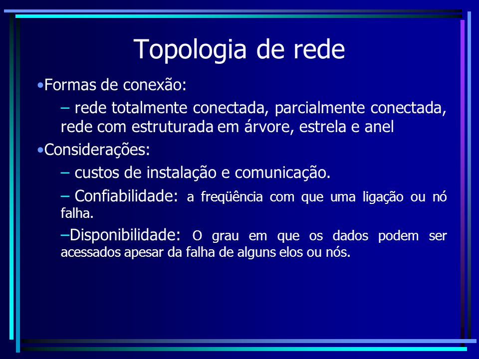 Topologia de rede Formas de conexão: