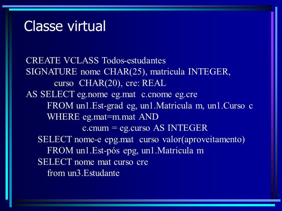 Classe virtual CREATE VCLASS Todos-estudantes