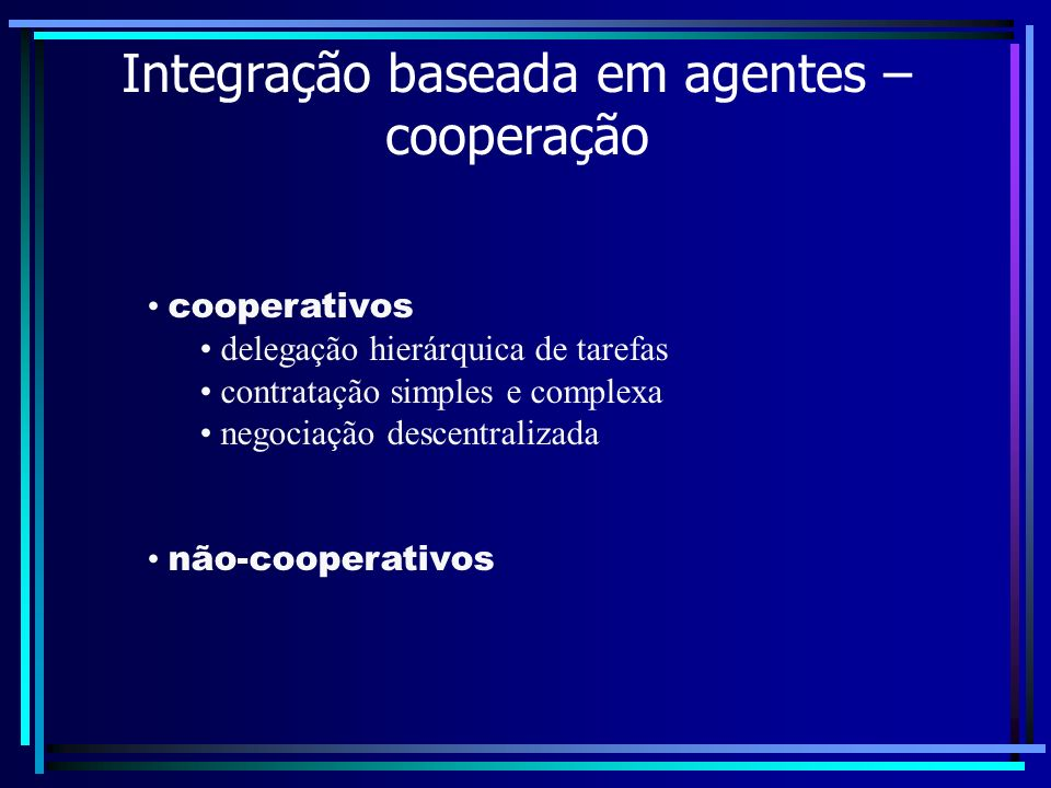Integração baseada em agentes – cooperação