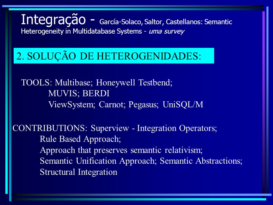 Integração - García-Solaco, Saltor, Castellanos: Semantic Heterogeneity in Multidatabase Systems - uma survey