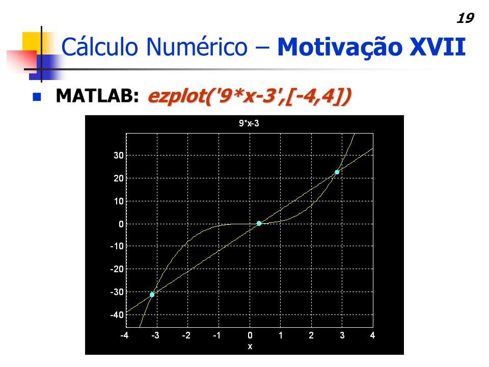 Cálculo Numérico – Motivação XVII