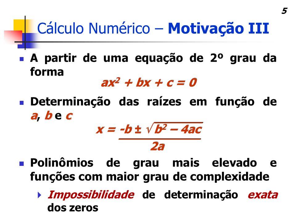 Cálculo Numérico – Motivação III