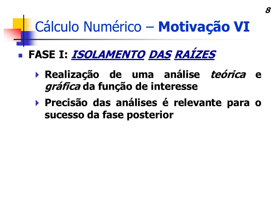 Cálculo Numérico – Motivação VI
