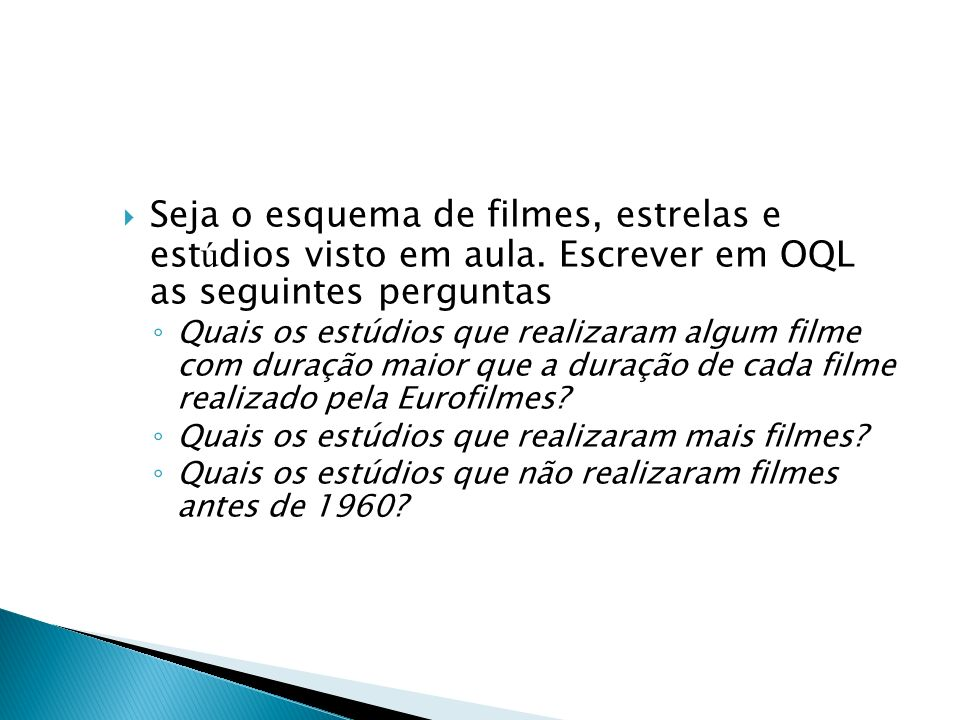 Seja o esquema de filmes, estrelas e estúdios visto em aula