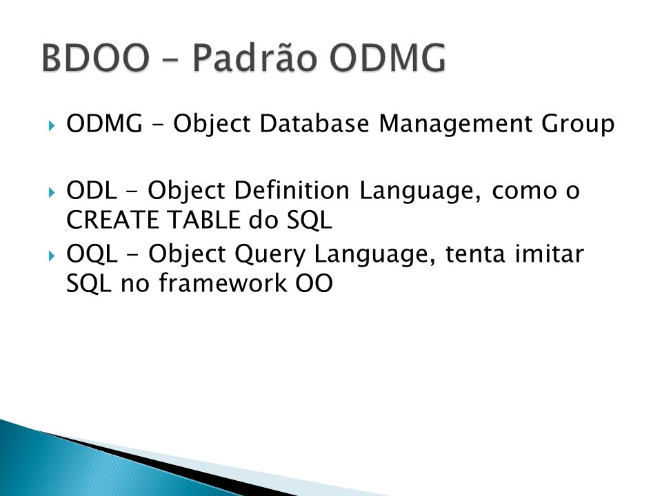 BDOO – Padrão ODMG ODMG - Object Database Management Group