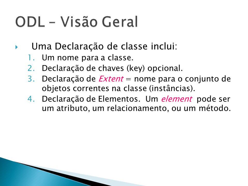 ODL – Visão Geral Uma Declaração de classe inclui: