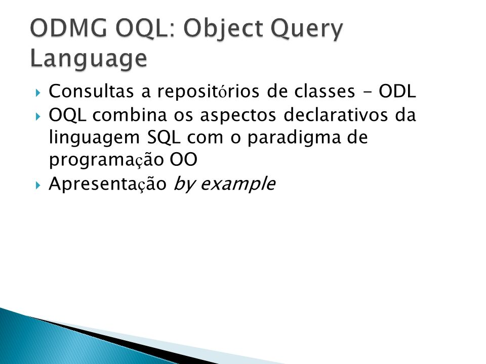 ODMG OQL: Object Query Language