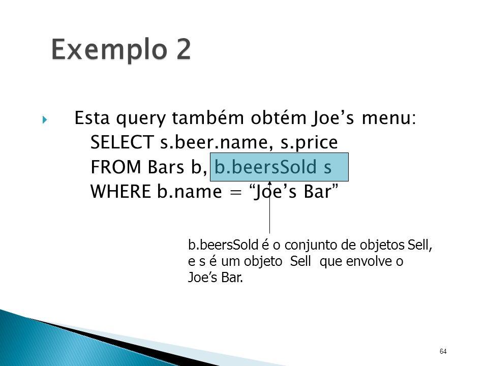 Exemplo 2 Esta query também obtém Joe's menu: