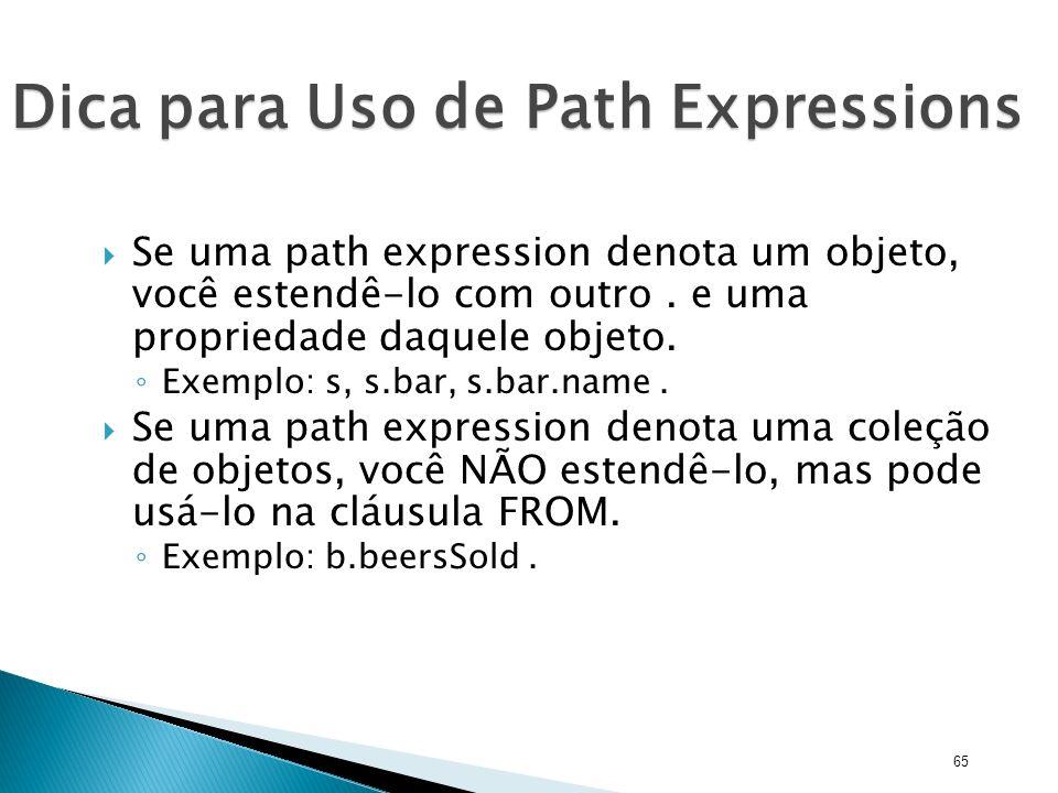 Dica para Uso de Path Expressions