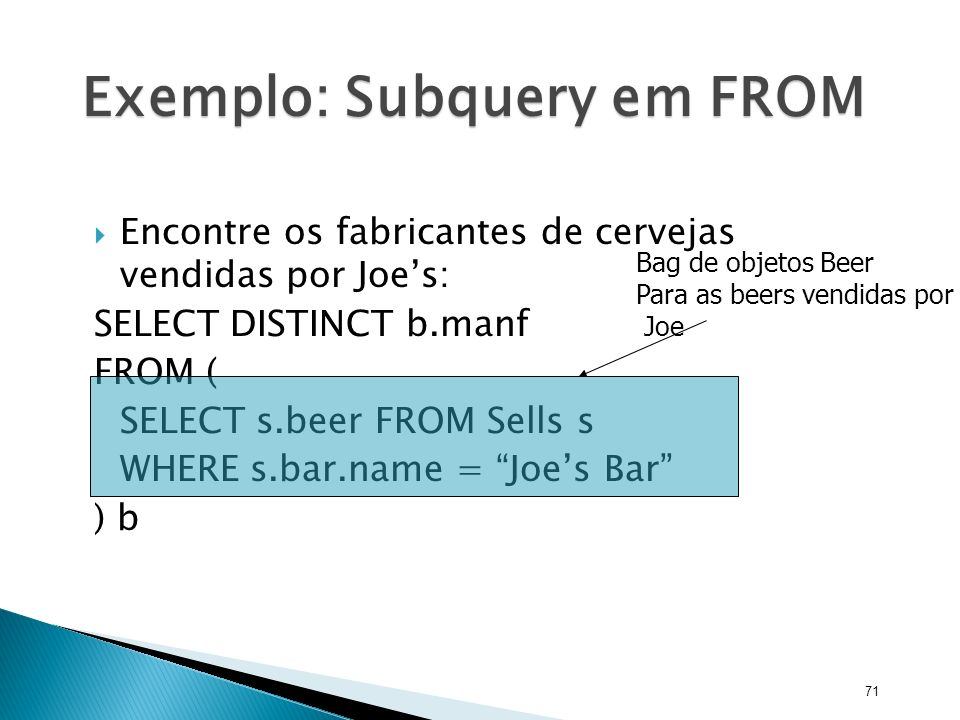 Exemplo: Subquery em FROM