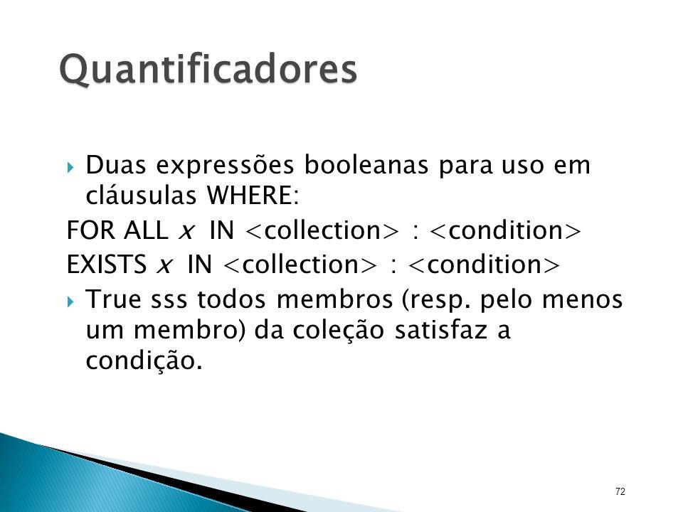 Quantificadores Duas expressões booleanas para uso em cláusulas WHERE: