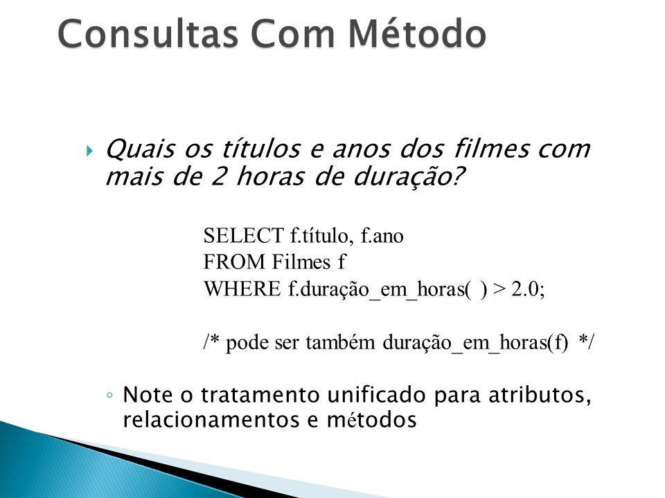 Consultas Com Método Quais os títulos e anos dos filmes com mais de 2 horas de duração