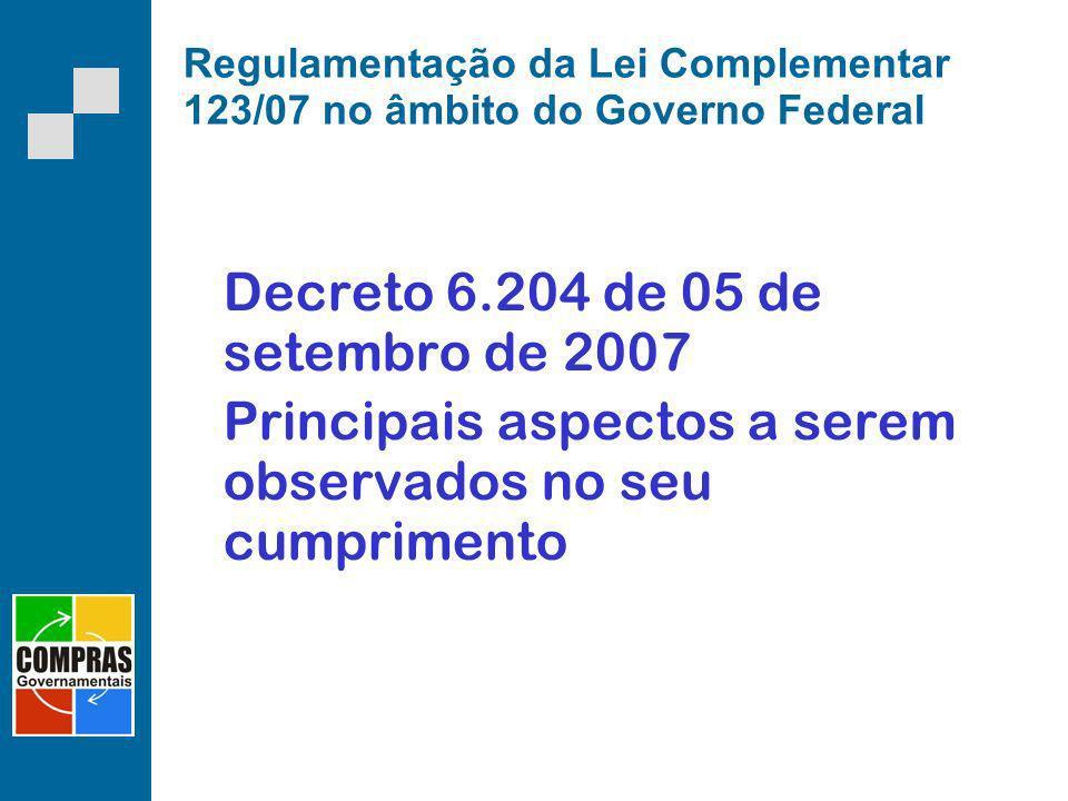 Regulamentação da Lei Complementar 123/07 no âmbito do Governo Federal