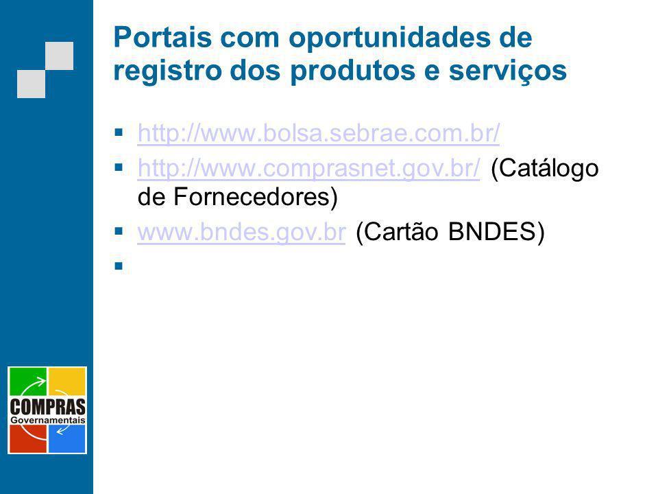Portais com oportunidades de registro dos produtos e serviços