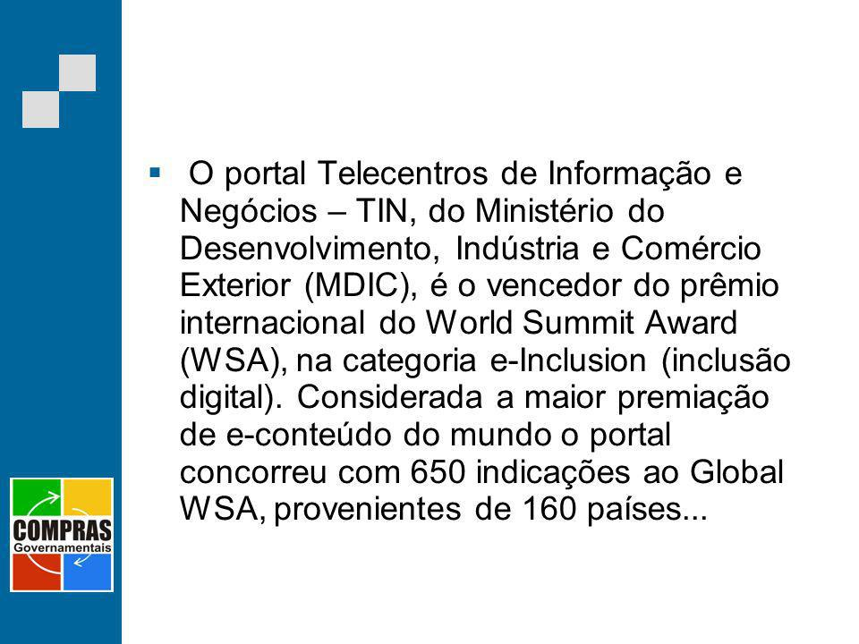 O portal Telecentros de Informação e Negócios – TIN, do Ministério do Desenvolvimento, Indústria e Comércio Exterior (MDIC), é o vencedor do prêmio internacional do World Summit Award (WSA), na categoria e-Inclusion (inclusão digital).