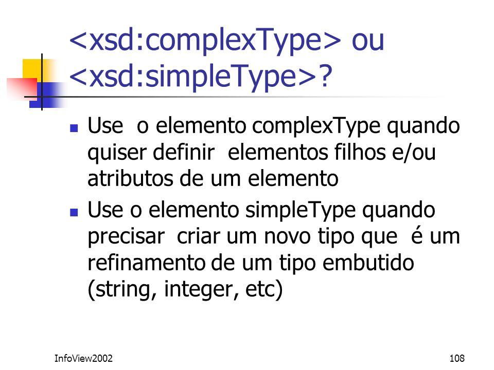 <xsd:complexType> ou <xsd:simpleType>