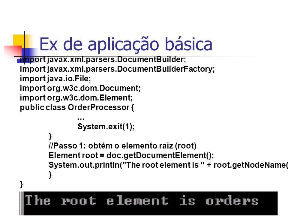 Ex de aplicação básica import javax.xml.parsers.DocumentBuilder;