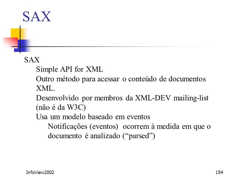 Outro método para acessar o conteúdo de documentos XML.