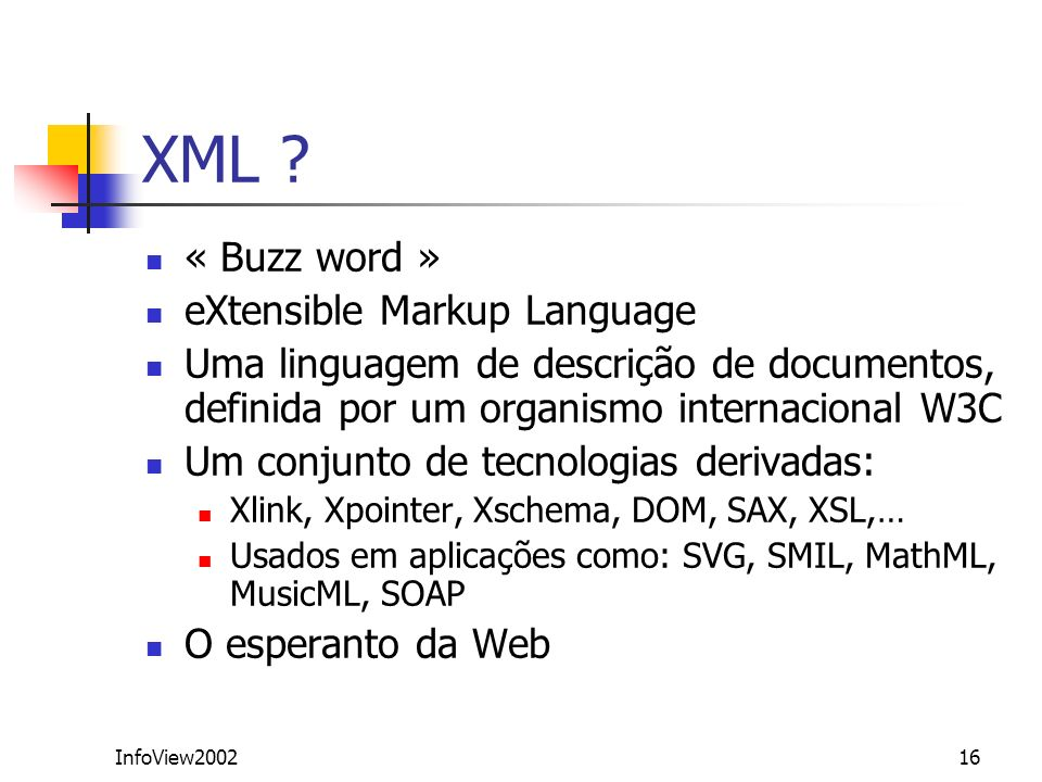 XML « Buzz word » eXtensible Markup Language